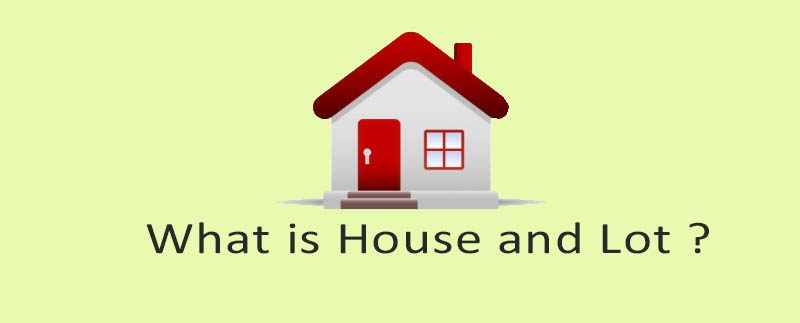 What is house and lot?
