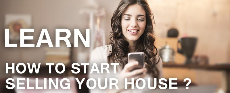 Learn How to start selling your house
