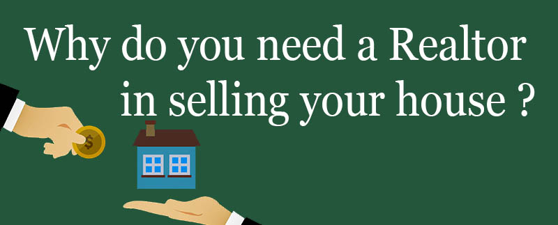 Why do you need a realtor in selling your house