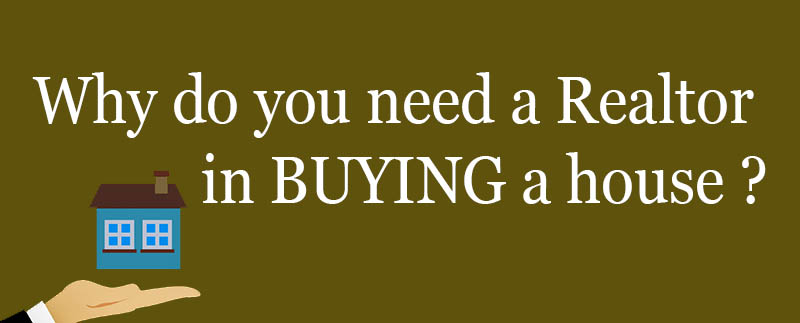 Why do you need a realtor in buying house